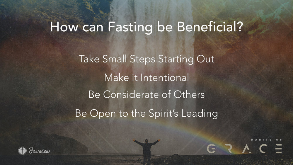 Habits of Grace - Week 6 - Fasting.025.jpeg