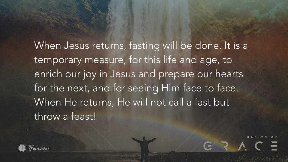 Habits of Grace - Week 6 - Fasting.028.jpeg