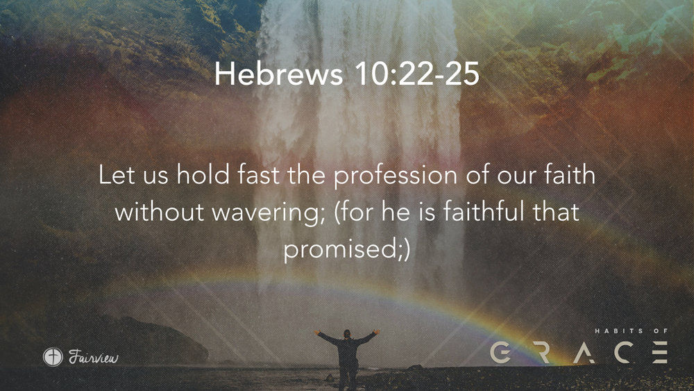 Habits of Grace - Week 7 - Fellowship.006.jpeg