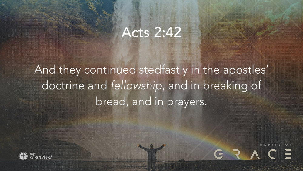Habits of Grace - Week 7 - Fellowship.008.jpeg