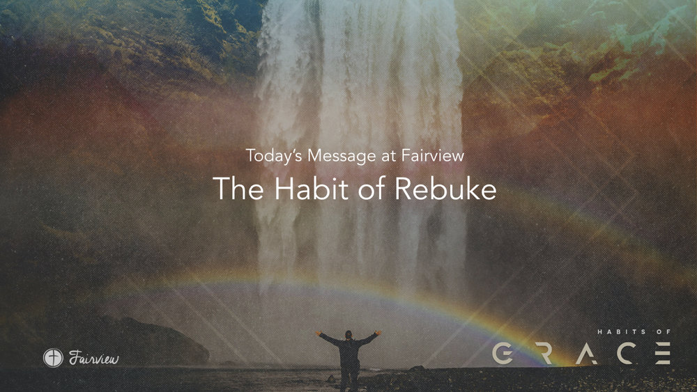 Habits of Grace - Week 10 - The Habit of Rebuke.002.jpeg