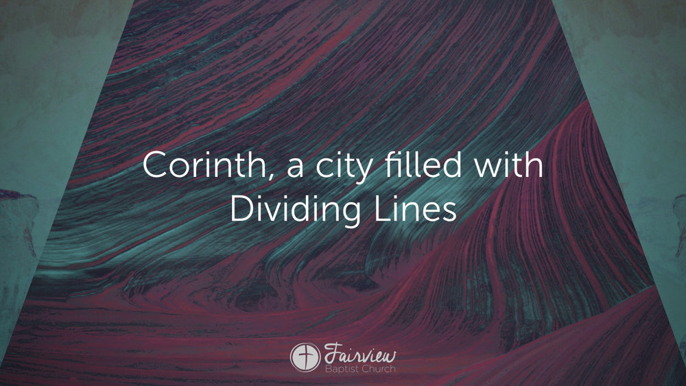 1 Corinthians - Week 5 - The Dividing Line .005.jpeg