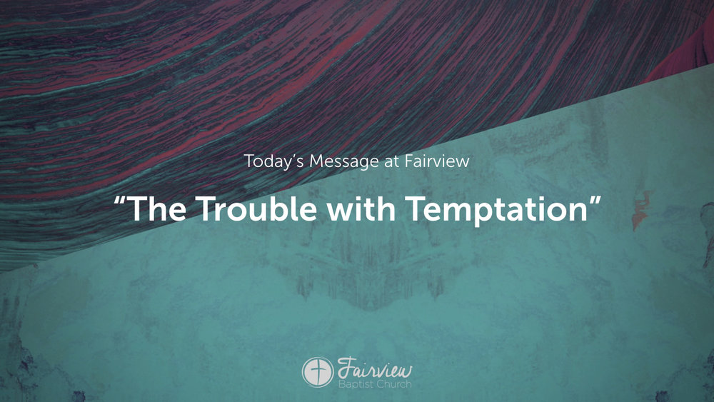 1 Corinthians - Week 18 - The Trouble with Temptation.003.jpeg