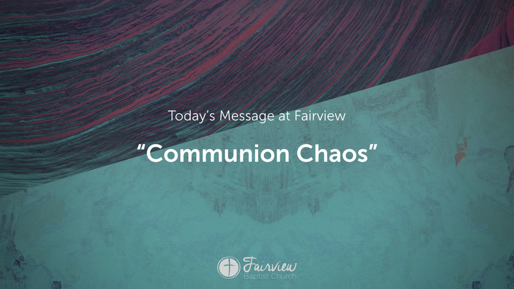 1 Corinthians - Week 23 - Communion Chaos.003.jpeg