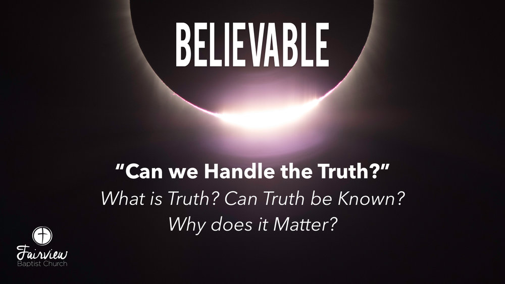 Believable - Week 2 - Can we Handle Truth? copy.002.jpeg