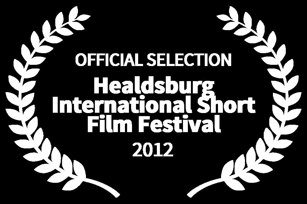 OFFICIAL SELECTION - Healdsburg International Short Film Festival - 2012.png