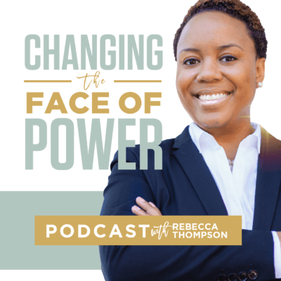 Rebecca Thomspon Changing the face of power podcast.png