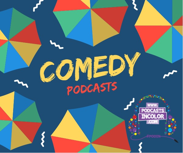 Comedy — Podcasts In Color