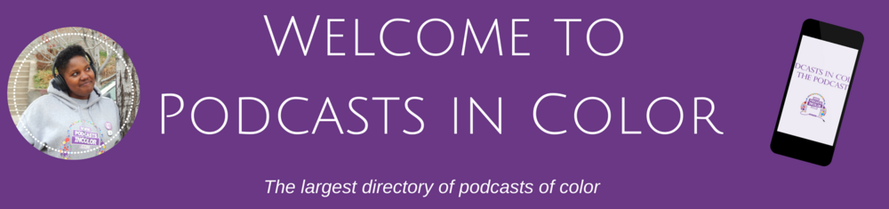 2018 headers - Welcome to Podcasts in Color.png