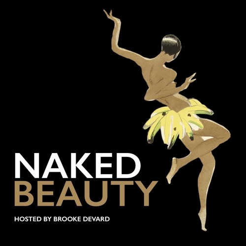 Naked Beauty Unfiltered talk about beauty trends, tips, and products, hosted by Brooke DeVard, with the girls who get it. Nakedbeautypodcast.com
