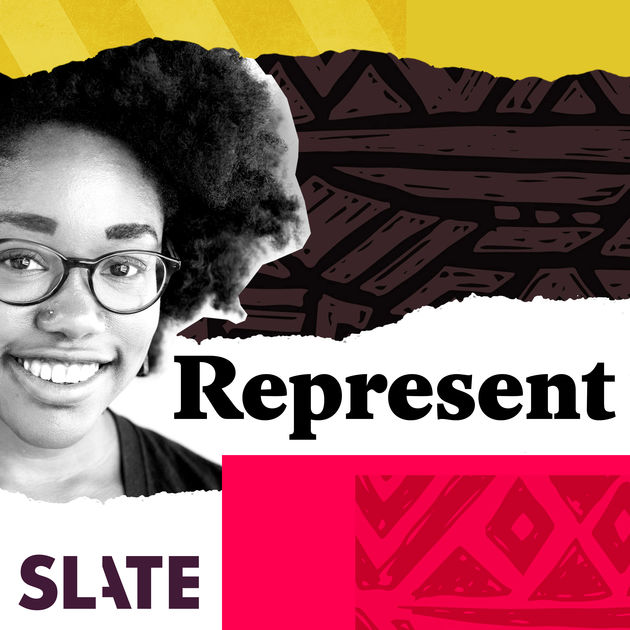 Slate Represent     Represent is a space for discussion, highlighting movies, TV, and online shows created by and/or about women, people of color, people with disabilities, and those in the LGBTQ community. Join Aisha Harris as she dives deep into conversations with critics about the latest pop cultural news, and filmmakers about what they do and how they do it.
