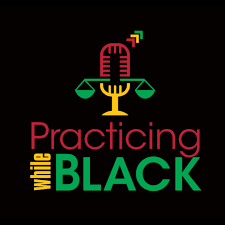 Practicing While Black   Practicing while Black shares the experiences of black lawyers and serves as a platform to inspire and share strategies to accelerate career and business success.