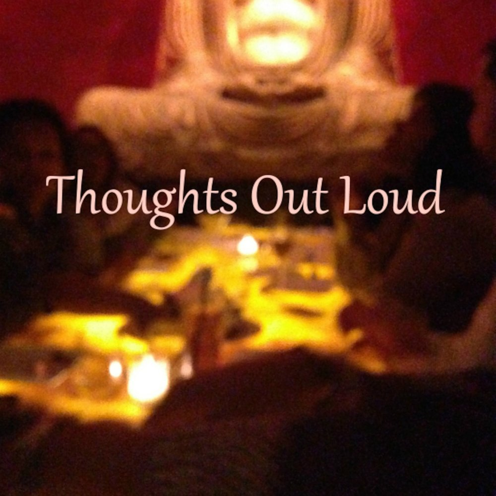 Thoughts Out Loud    Thoughts Out Loud is a hybrid audio/blog series created as an outlet for me to scowl at the present, remember the past, and wonder about the future.