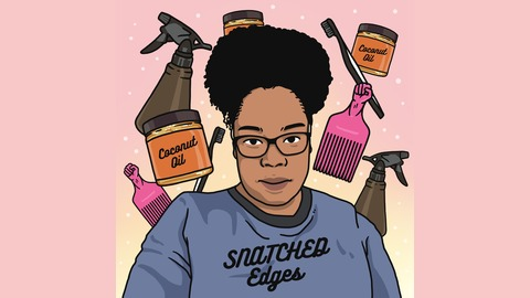 The Snatched Edges Podcast     Snatched Edges is a podcast all about hair health. Expect to hear tips on how to solve common hair and scalp issues, how to tackle hair loss and the best ways to style your hair. Whether you are loc'd or loose, natural or relaxed you are sure to hear something to keep your hair flourishing.