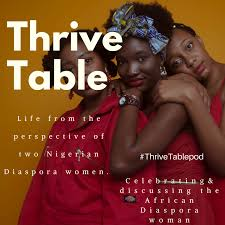 The Thrive Table     We are Adeola and Salem, two Nigerian Diaspora women taking on some difficult topics in a fun and challenging discourse. By day, we are both yoga instructors - with Adeola working as a trauma yoga therapist & Salem teaching yoga classes to stressed out professionals. We also have a wide variety of other things we do; Salem practices law and is the founding partner of the U.S branch of Afangideh Global while Adeola is the chief content curator at DistinguishedDiva.com.