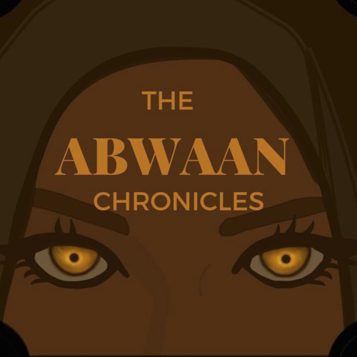 "The Abwaan Chronicles    ab·waan ⇌ storyteller On ""The Abwaan Chronicles Podcast"" we focus on topics related to our life experiences and identity as Muslim/Somali/Western third culture kids"