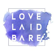 Love Laid Bare    Where Love & Real Life Meet! Join us for our weekly podcasts and blogs.