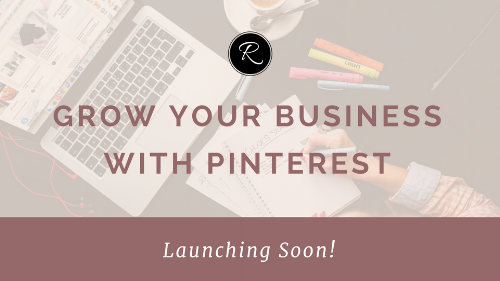Grow Your Business With Pinterest ECourse - Launching Soon!