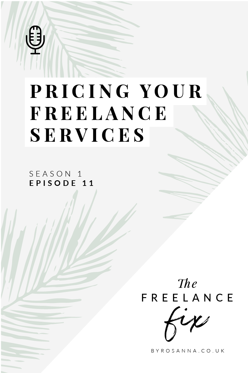 Pricing your freelance services - The Freelance Fix Podcast with byRosanna