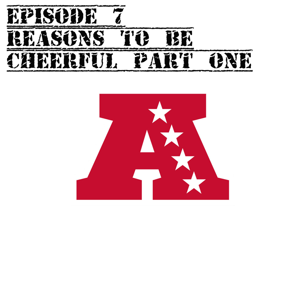 EP7 Reasons to be cheerful part one.jpg