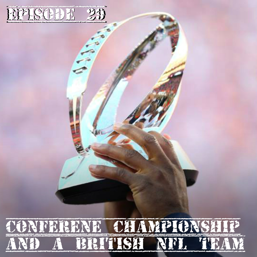 EP 29 Conference Championship and A British Franchise.jpg