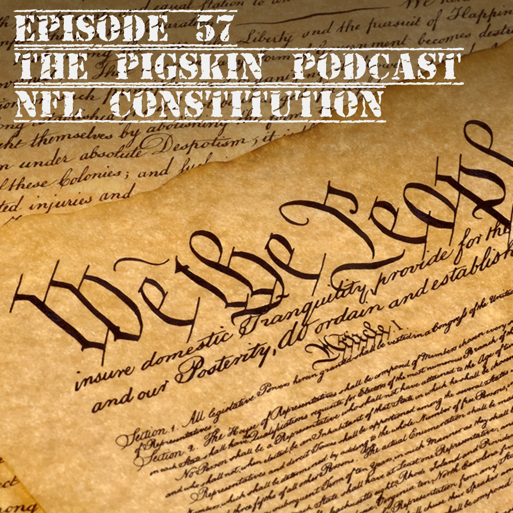 EP 57 PIGSKIN PODCAST CONSTITUTION.jpg