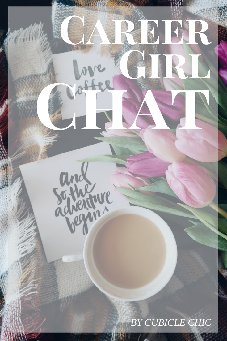 Career Girl Chat || Work hard, stay humble, and be kind. Opportunities will follow.