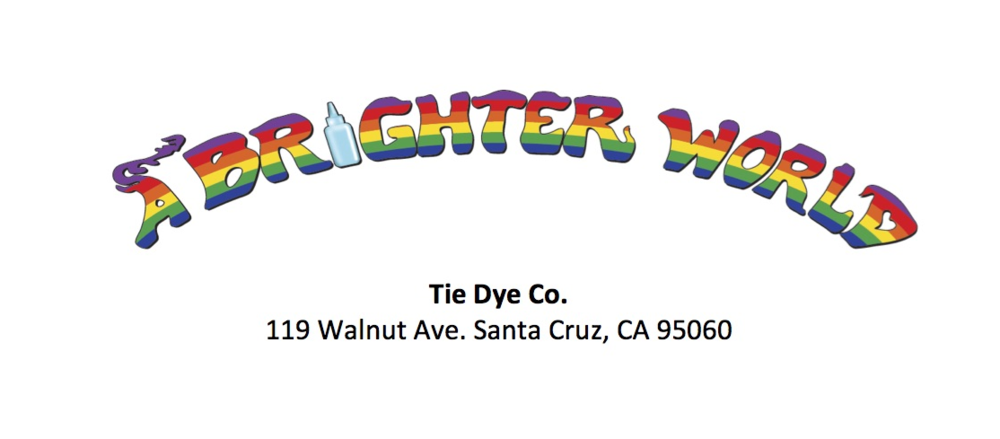 A Brighter World - Tie Dye Co.  119 Walnut Avenue, Santa Cruz, CA  95060