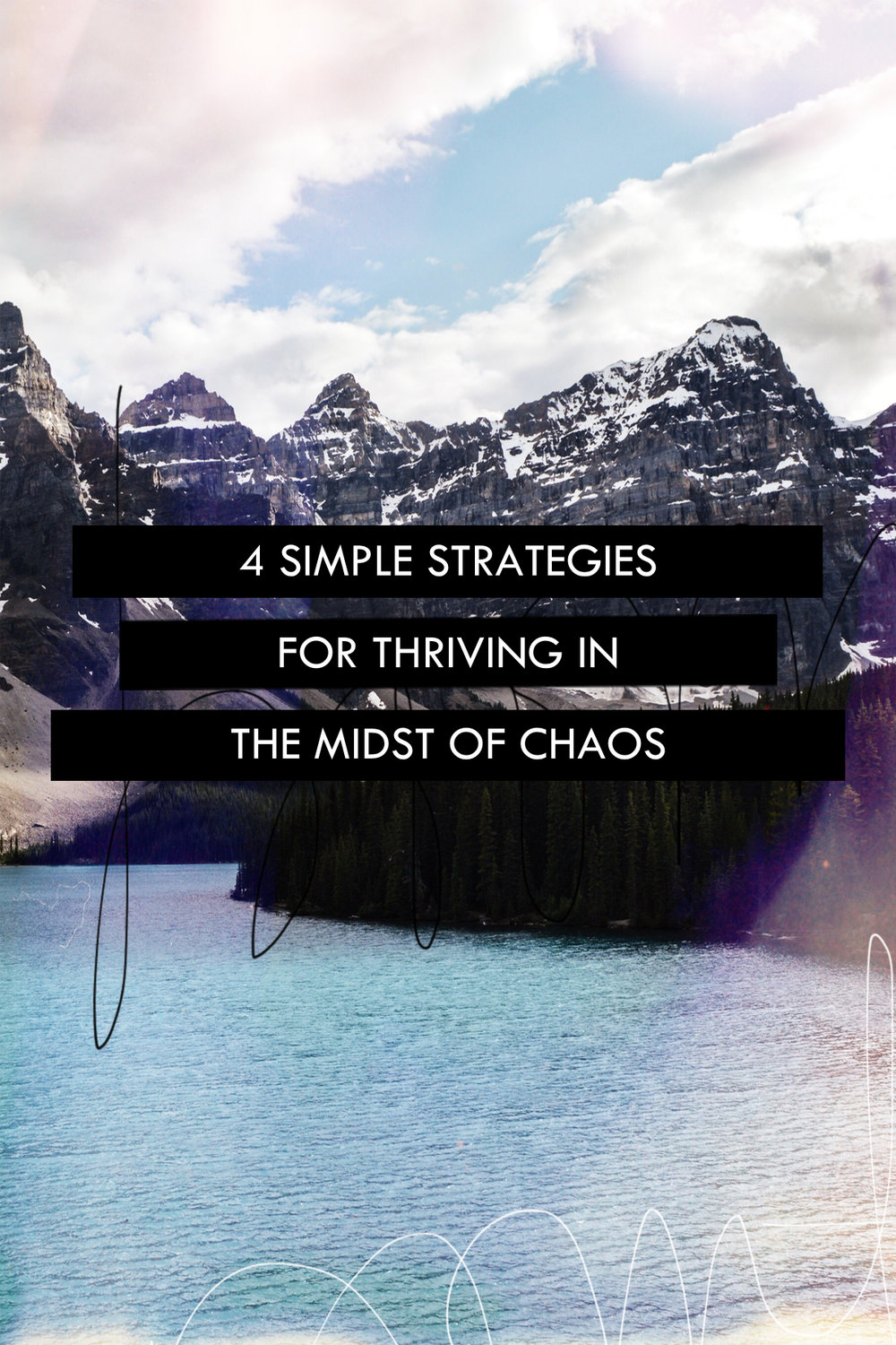 4 Simple Strategies for Thriving in the Midst of Chaos // Unapologize.com