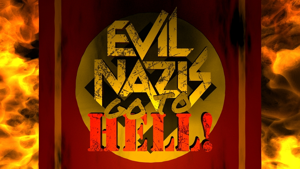 Evil Nazi's Go To Hell