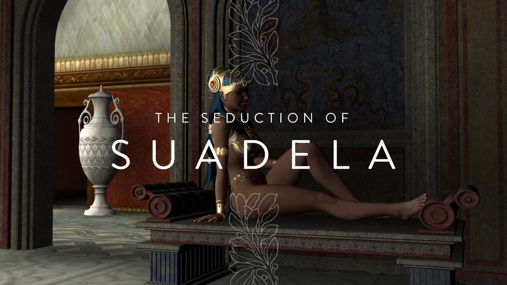 The Seduction of Suadela