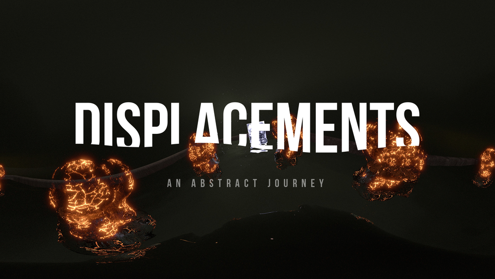 Displacements: VR Experience
