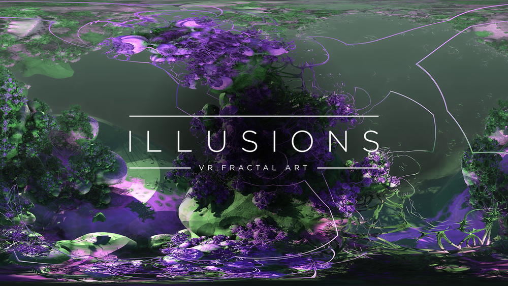 Illusions: VR Fractal Art