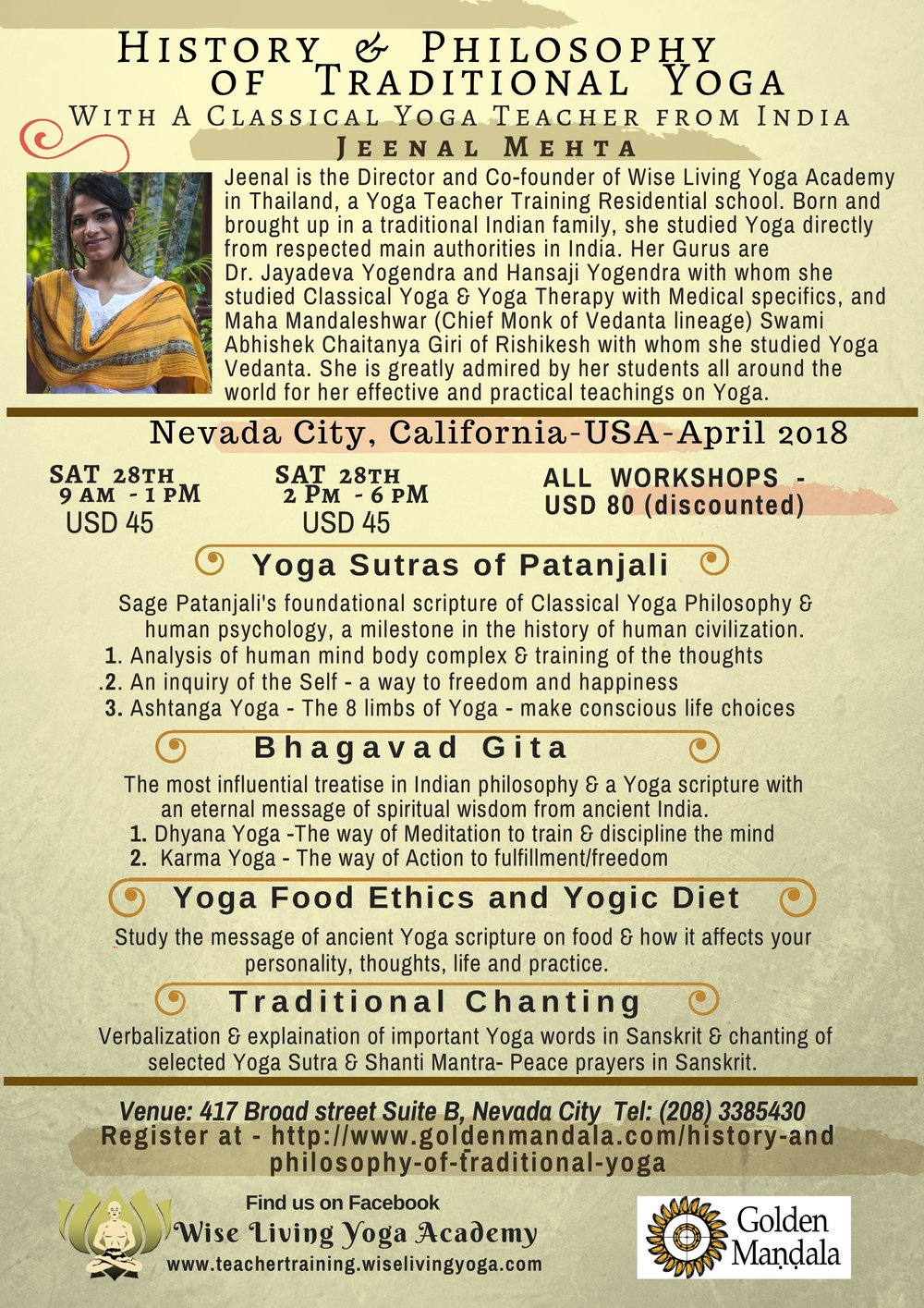 ~Pre-register Now~ - Register for Saturday Morning Lessons or All Day HereRegister for Saturday Afternoon Only HereRegister for Women's Health Class Sunday Morning HereRegister for Conscious Relating Sunday Afternoon HereFULL INFORMATION AT:http://www.goldenmandala.com/history-and-philosophy-of-traditional-yoga