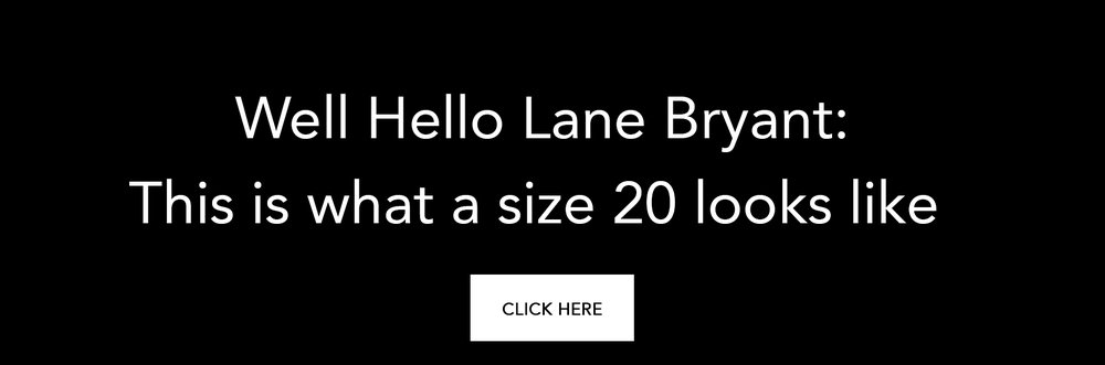 Well Hello Lane Bryant This Is What A Size 20 Looks Like Part One