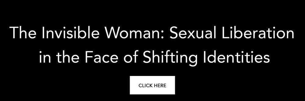 The-Invisible-Woman--Sexual-Liberation-in-the-Face-of-Shifting-Identities.jpg