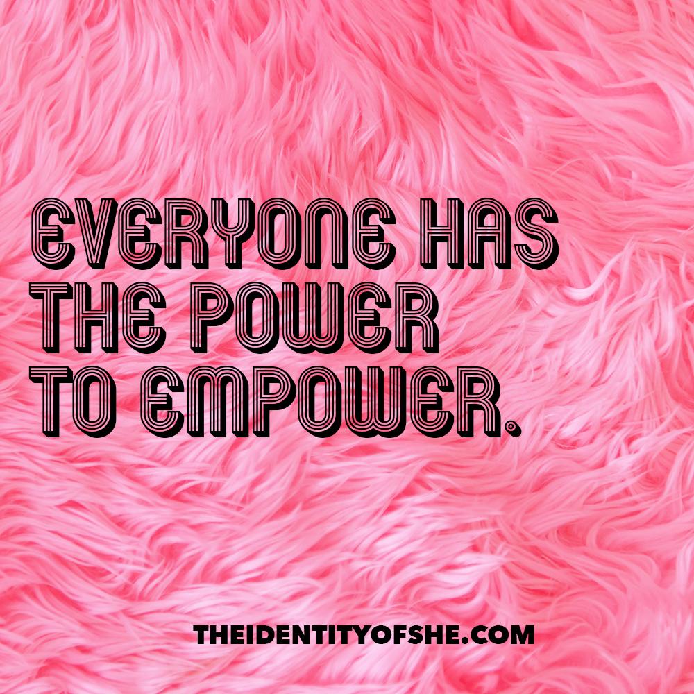 everyonehasthepowertoempower.jpg