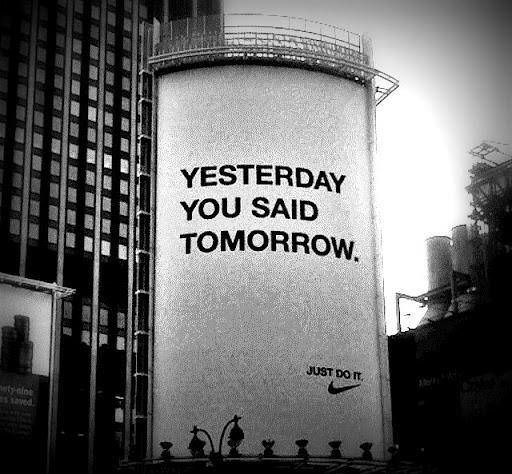 yesterday-you-said-tomorrow-nike.jpeg