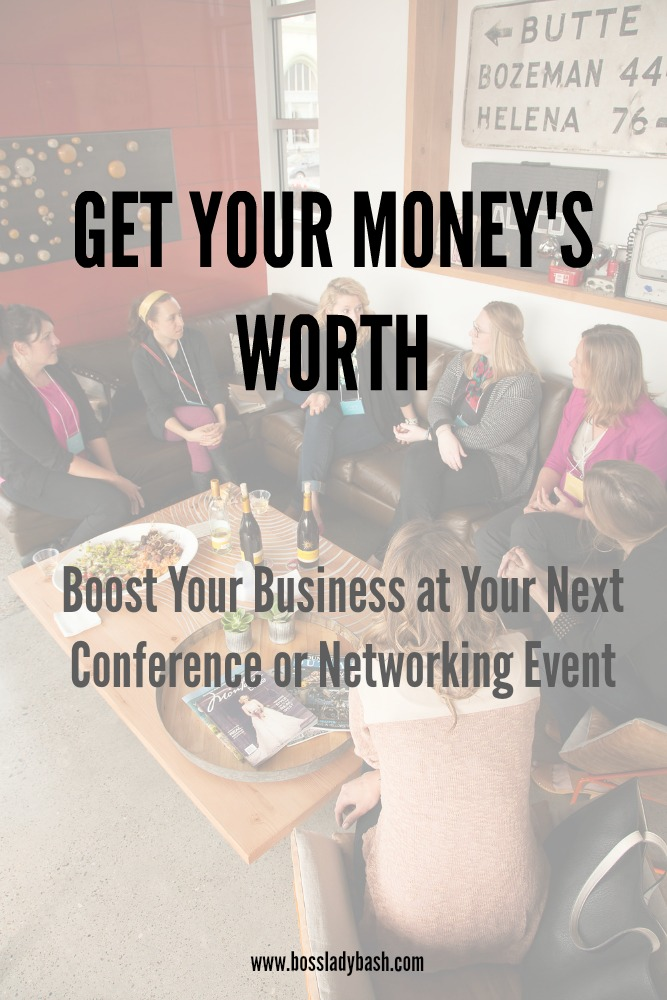 How to Get Your Money's Worth at Conferences, Workshops, Networking Events, or Retreats