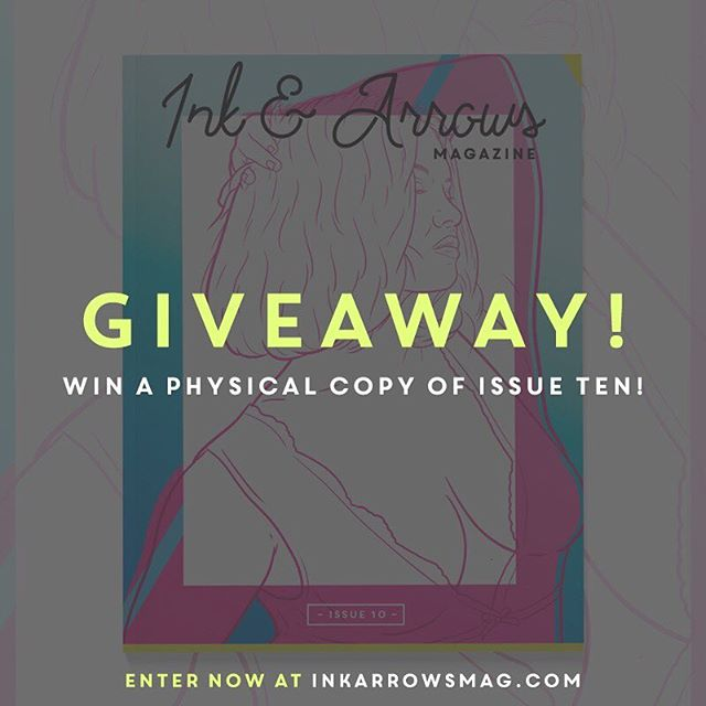 Want to win a copy of Issue Ten? Then head on over to inkarrowsmag.com!