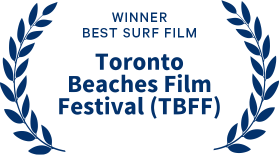Winner Best Surf Film Toronto Beaches Film Festival (CA) 2016