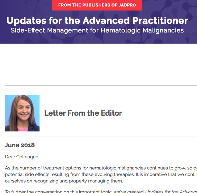 "Journal of the Advanced Practitioner in Oncology  ( JADPRO )  ""Updates for the Advanced Practitioner: Side Effect Management for Hematologic Malignancies"""