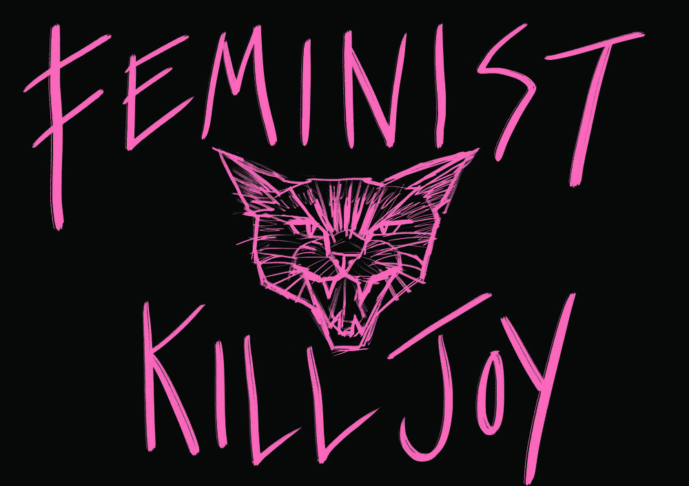 Feminist Kill Joy    Commissioned by a dear friend who is a badass brown girl feminist professor at Linfield College. She wanted shirts for all of her fellow feminist killjoys to wear at a faculty meeting.