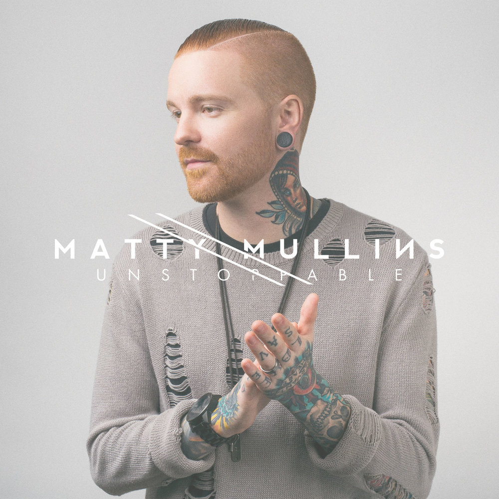 Matty Mullins – Unstoppable