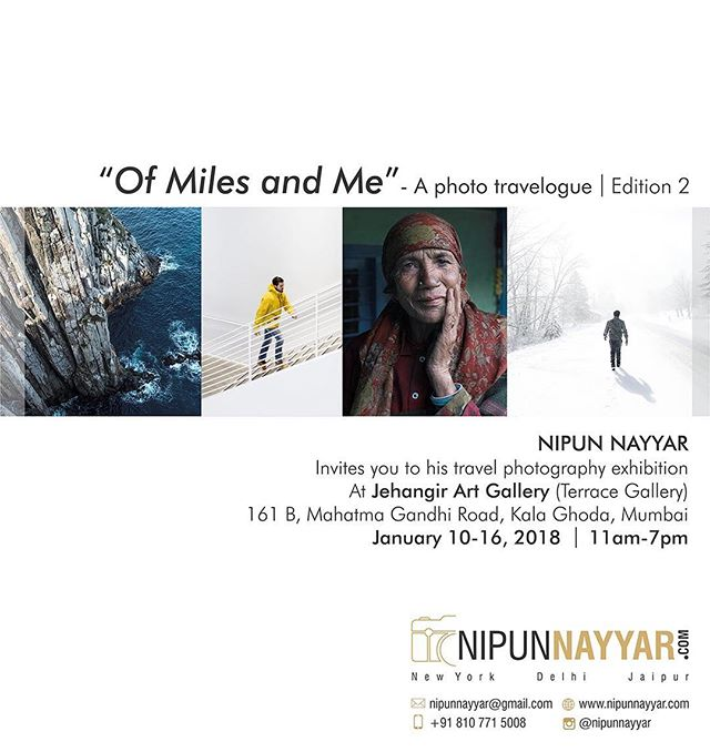 "Exhibition time again!  Edition 2 of ""Of Miles and Me"" exhibition. Ecstatic to invite you all to my solo exhibition on my travel imagery.  At Jehangir Art Gallery, Mumbai. January 10 - 16, 2018 