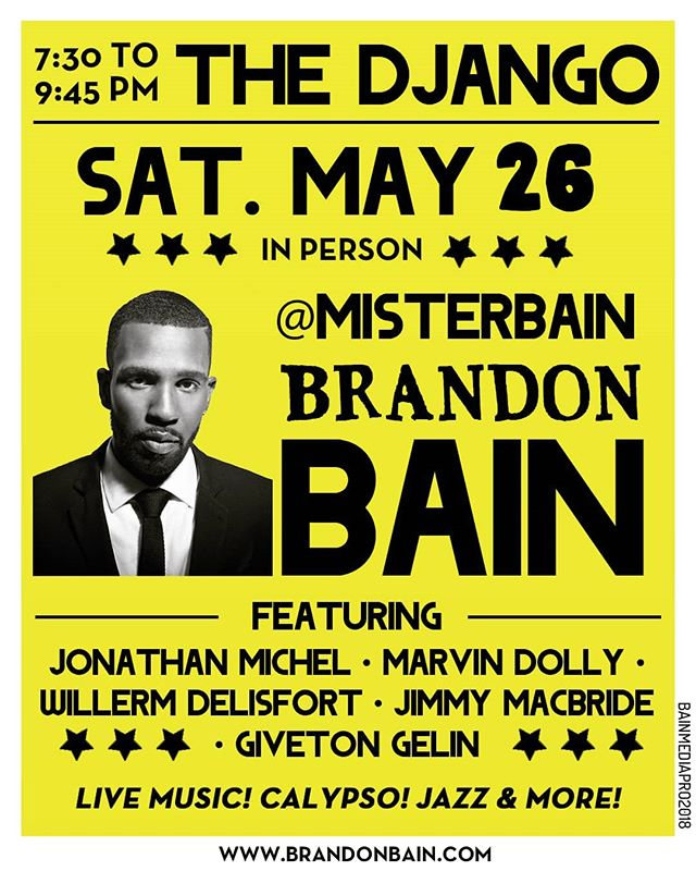 Returning to the @thedjangonyc on Sat 5/26! Great band and some new chunes. #MisterBain #BrandonBain #Classics #Calypso #Jazz #Blues #Brooklyn #NYC #GoodVibes #LiveMusic #Dapper #TheRoxyHotel #TheDjango #Dance #Island #Caribbean #BlackandYellow #Sun  #MarkYoCalender #Soul