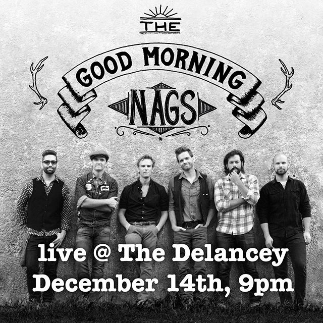 We've got one more in us for 2017! Come remember the good times and dance away the bad with us at @thedelancey Thursday, Dec 14th @ 9pm! #livemusic #goodmorningnags #nagfans #thedelancey #country #countryfolk #bluegrass #folkmusic #raucousroots #americana #nyc