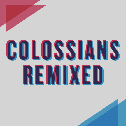 Colossians — Sermon Archives — Eucharist Church