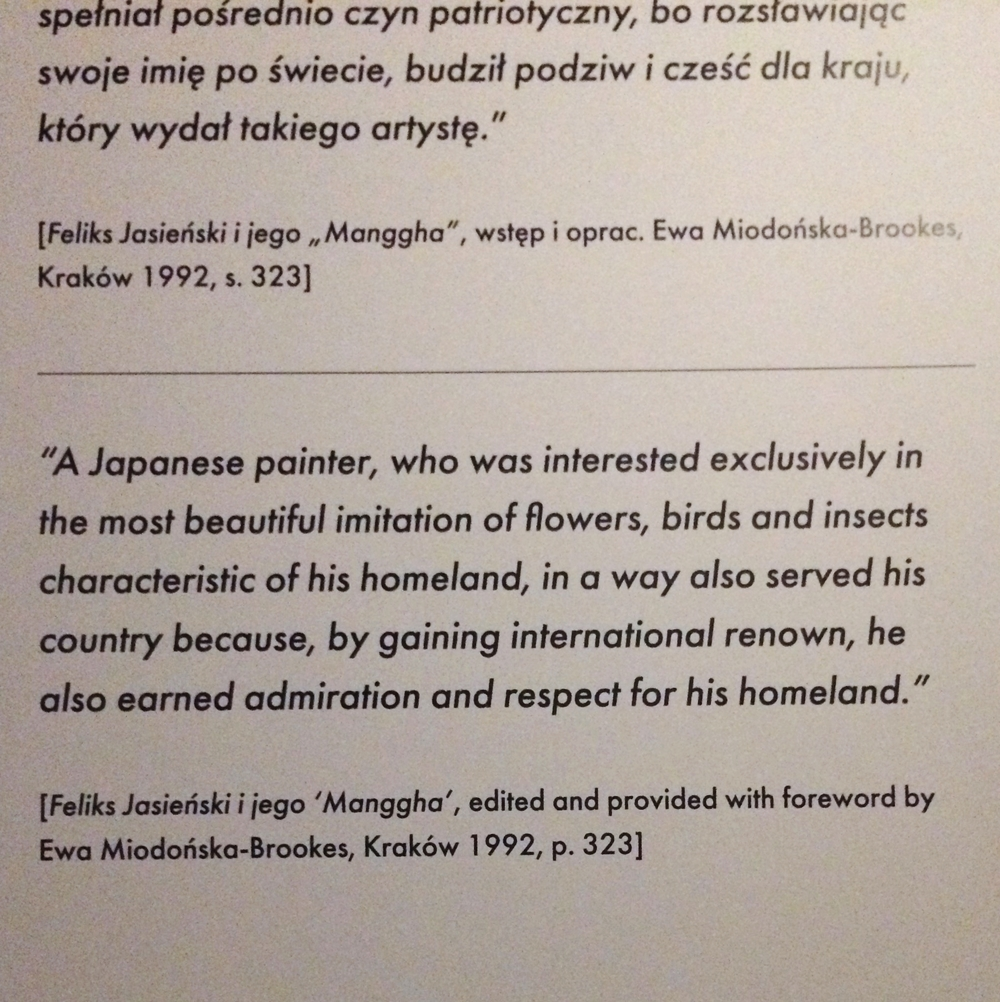 I kept thinking to myself that this comment was unnecessary in this show, however at the same time it made a lot of sense that quotes such as this one was included. This was Feliksa Jasienski's private collection, ultimately about Jasienski, his views, and interest in the art, the exotic and orient.