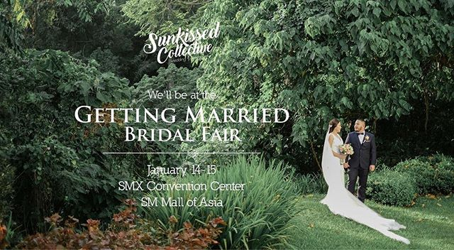@sunkissedcollective & @tippingpointcollective will be at the Getting Married Bridal Fair on January 14 & 15 at the SMX Convention Center, MOA! Visit our booth guys! We'll wait for you there! 🌞 #SunkissedCollective #SunkissedStories